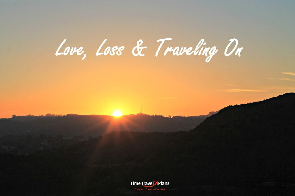 Love, Loss & Traveling On
